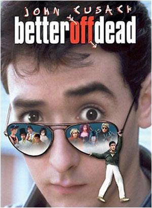 Better off Dead John Cusack