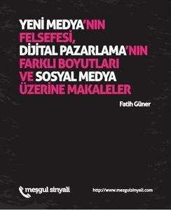 yeni medya'nın felsefesi, dijital pazarlama'nın farklı boyutları ve sosyal medya üzerine makaleler