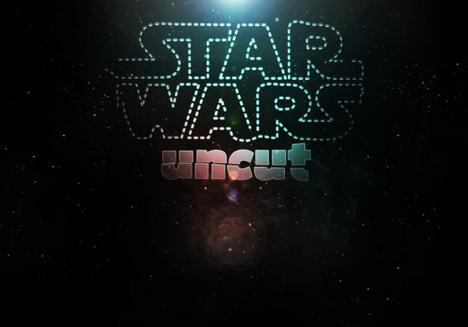 Star Wars: Uncut